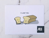 """I Loaf You,"" Blank Greeting Card"