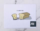 """""""I Loaf You,"""" Blank Greeting Card"""