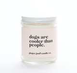 """Dogs Are Cooler Than People,"" Soy Wax Candle, 10oz"