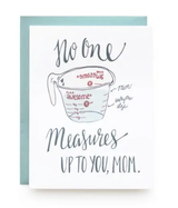 """""""No One Measures Up Mom,"""" Blank Greeting Card"""