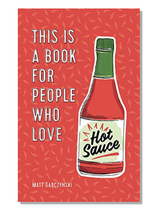This is a Book for People who Love Hot Sauce, hardcover