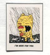 """I'm Here for You,"" Blank Greeting Card"