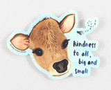 """""""Kindness to All,"""" Sticker"""