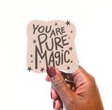 """""""You are Pure Magic"""" Vinyl Sticker"""