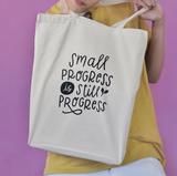 """Small Progress is Still Progress"" Canvas Tote"