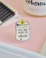 """""""You Are Meant to Shine,"""" Enamel Pin"""