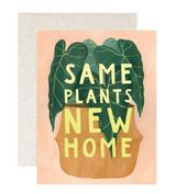 """Same Plants New Home"" Blank Greeting Card"