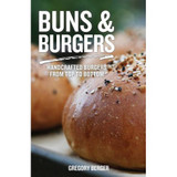 Buns & Burgers Handcrafted Burgers From Top to Bottom