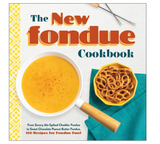 The New Fondue Cookbook: From Savory Ale-Spiked Cheddar to Sweet Chocolate Peanut Butter Fondue