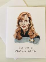 I've Got a Crusher on You, Star Trek Blank Greeting Card