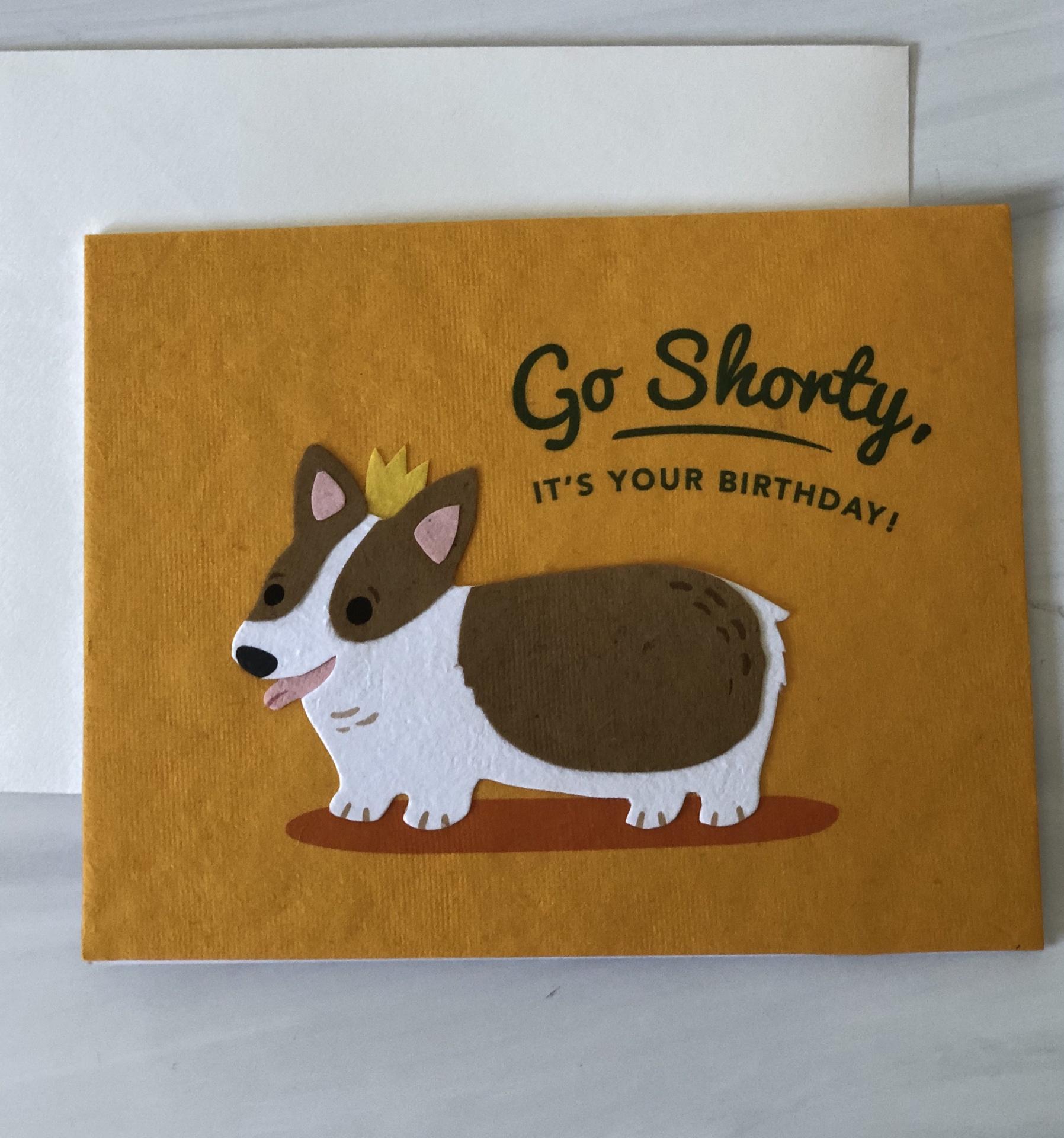 """Go Shorty Birthday,"" Blank Greeting Card"