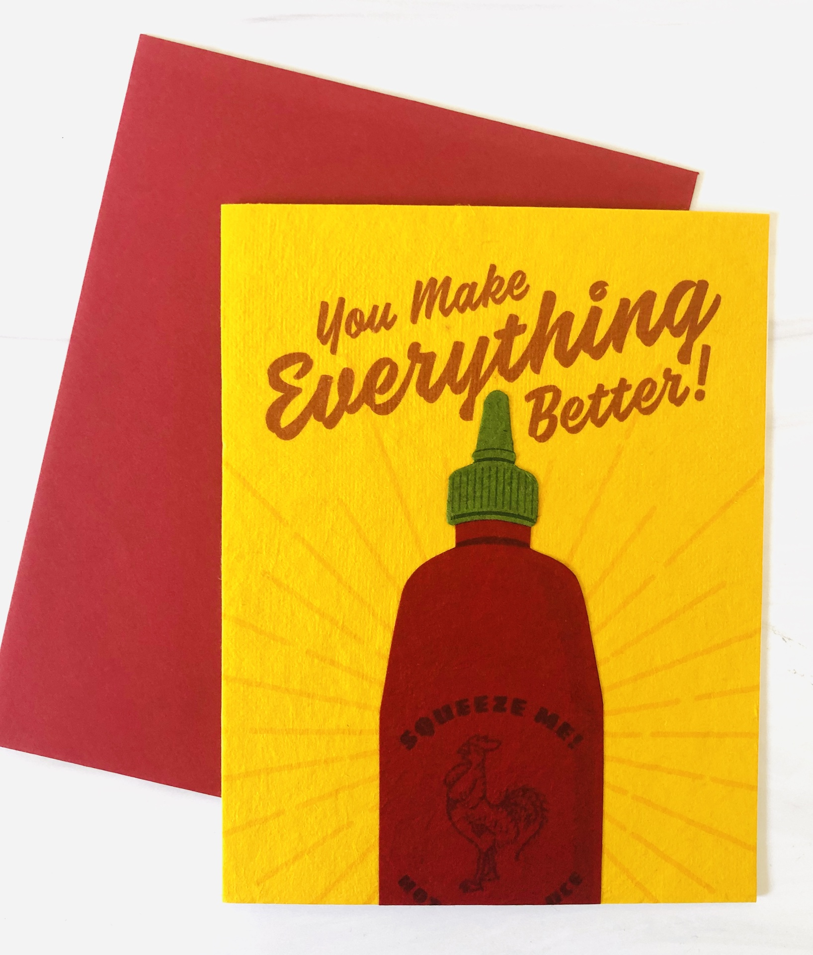 """You Make Everything Better,"" Sriracha, Blank Greeting Card"