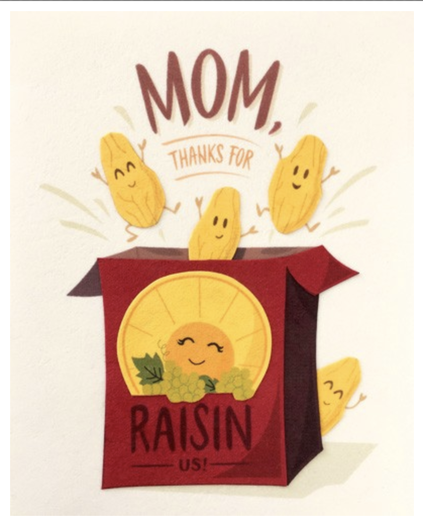 "Mom ""Raisin Us,"" Blank Greeting Card"