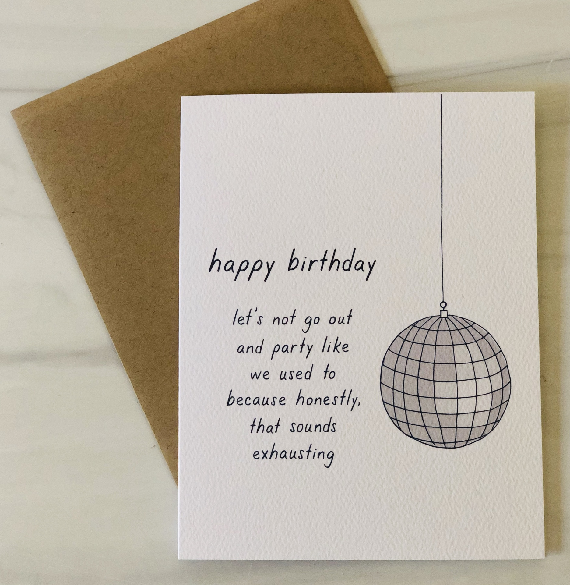 """""""HBD Let's Not Go Out,"""" Blank Greeting Card"""