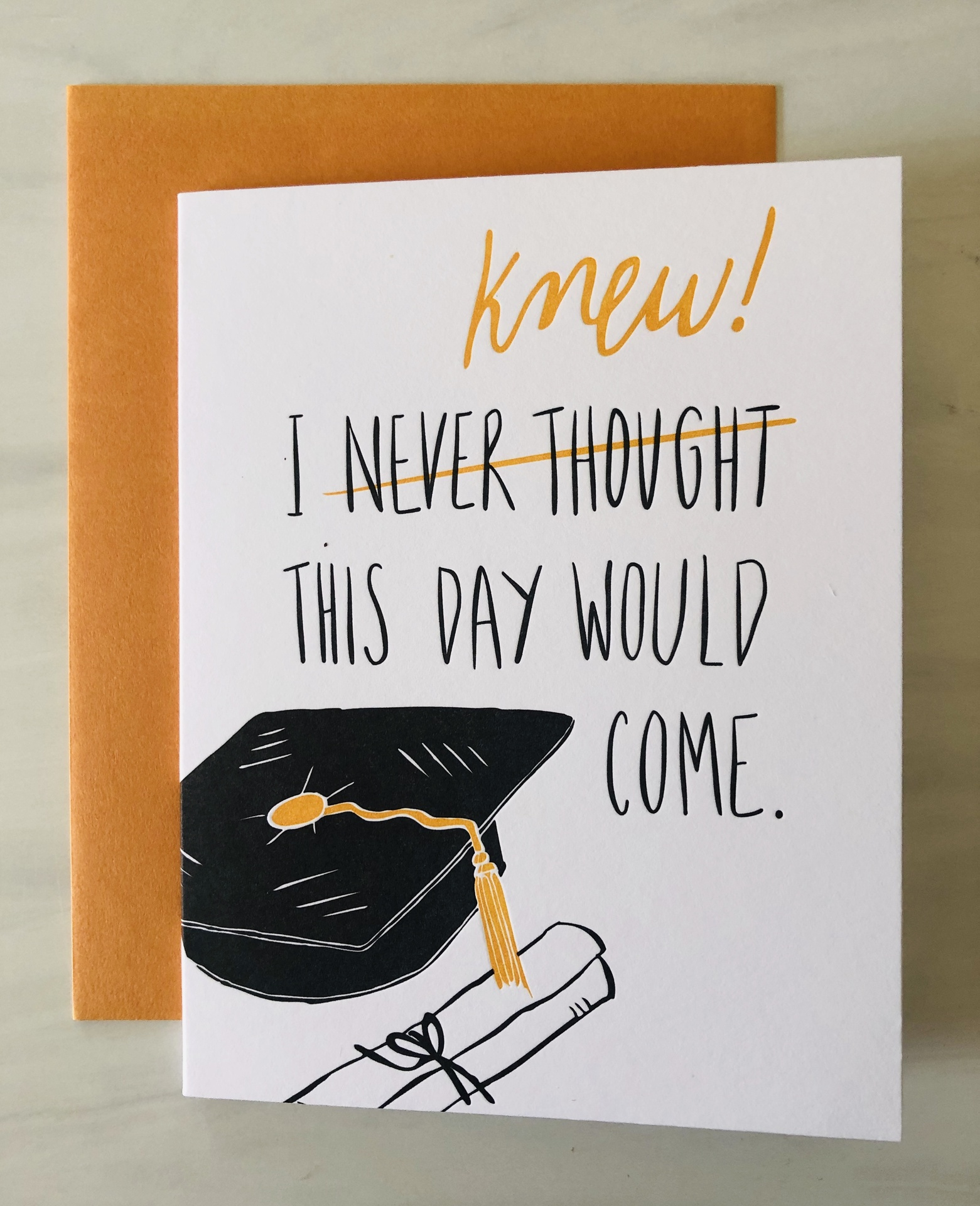 """""""I KNEW This Day Would Come,"""" Blank Greeting Card"""