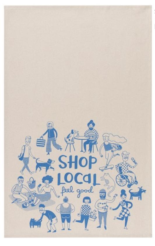 """Shop Local; Feel Good"" Tea Towel"