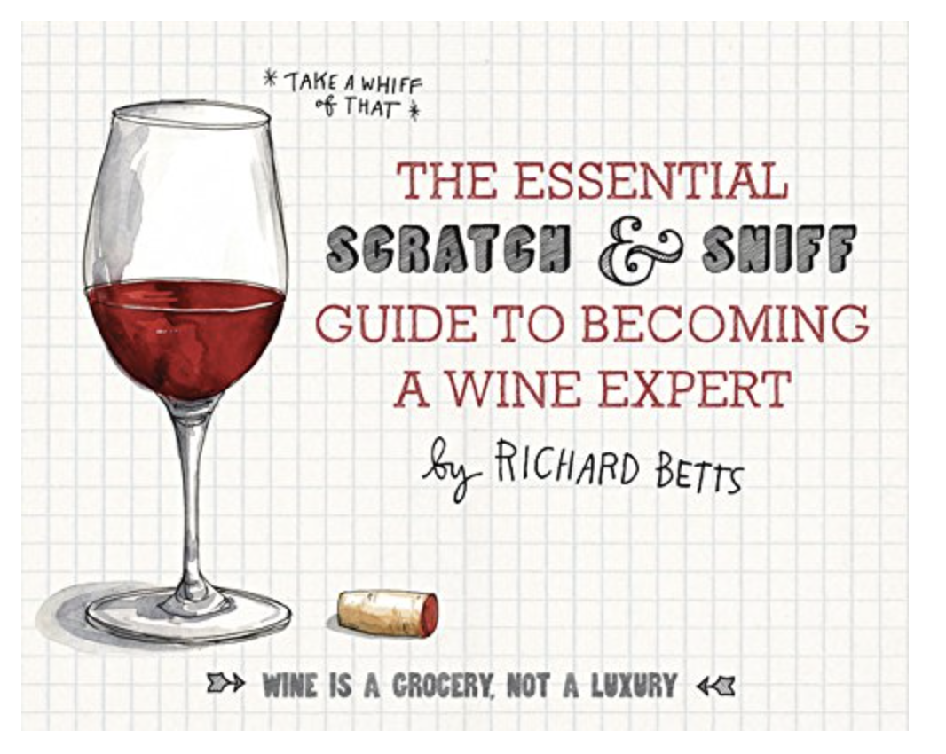 Essential Scratch & Sniff Guide to Becoming a Wine Expert