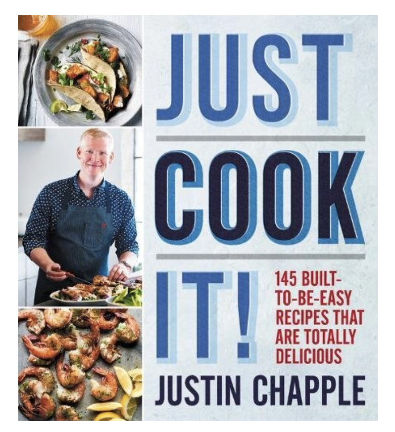 Just Cook It! 145 Built-to-be-Easy Recipes that are Totally Delicious