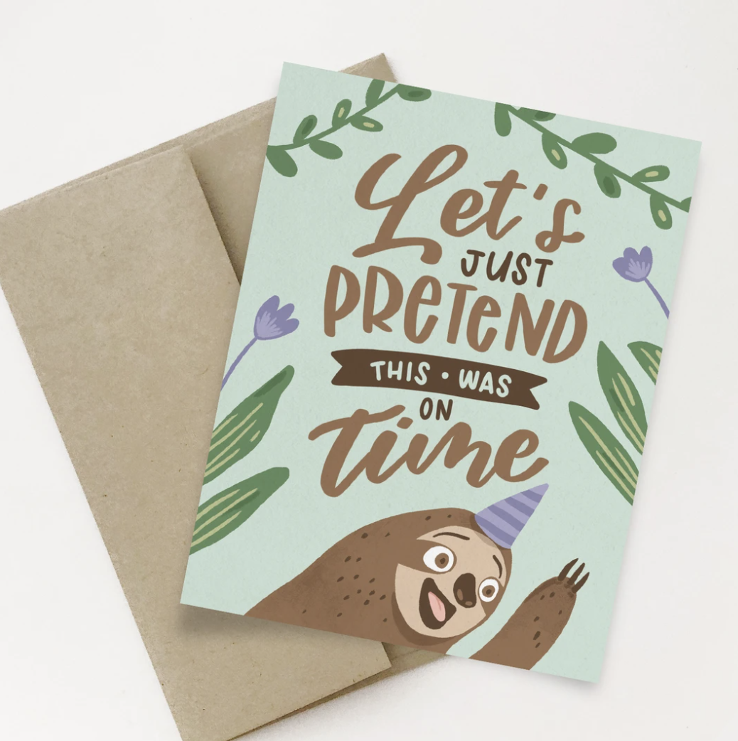 """""""Let's Just Pretend,"""" Sloth Blank Greeting Card"""