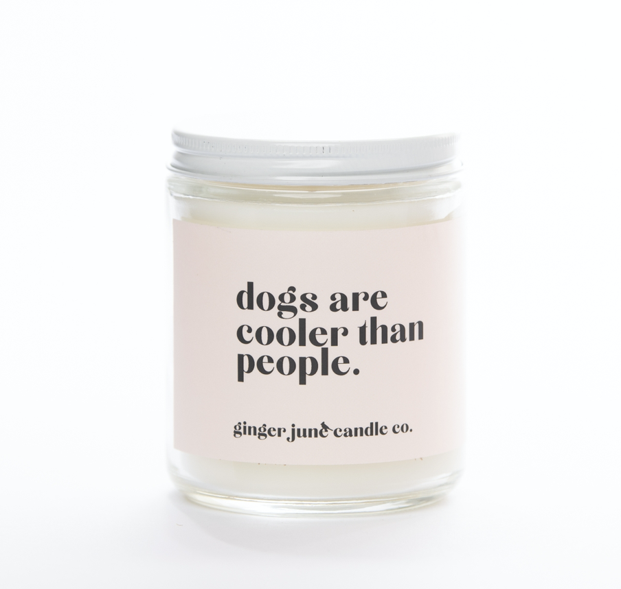 """""""Dogs Are Cooler Than People,"""" Soy Wax Candle, 10oz"""