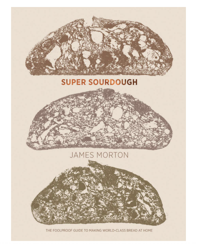 Super Sourdough: The Foolproof to Making Worldclass Bread at Home (Hardcover)