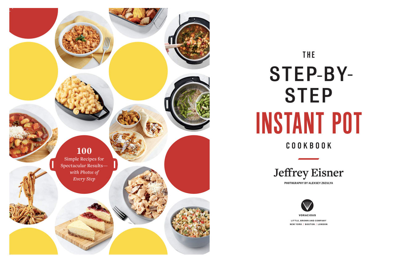 The Step-by-Step Instant Pot: 100 Simple Recipes for Spectacular Results -- with Photographs of Every Step (Paperback)