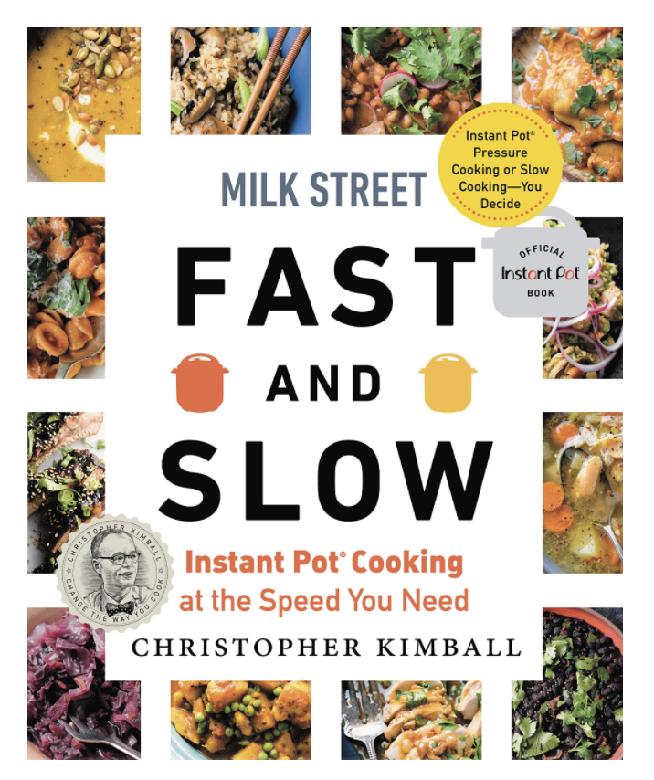 Milk Street: Fast and Slow--Instant Pot Cooking at the Speed You Need (Hardcover)