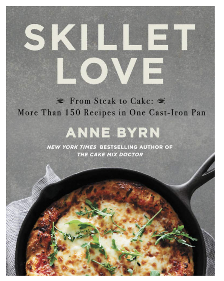 Skillet Love--From Steak to Cake: More than 150 Recipes in One Cast-Iron Pan