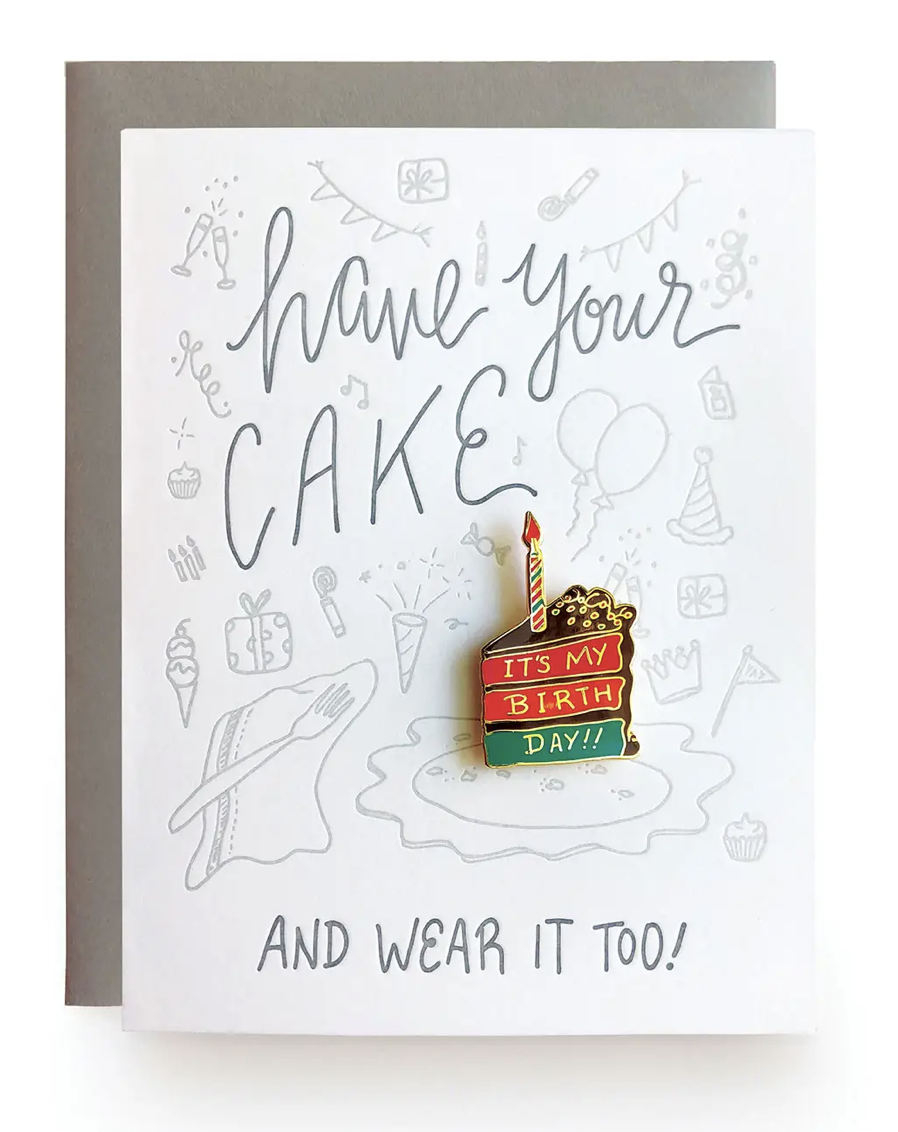 Have Your Cake & Wear It Too, Blank Greeting Card with Enamel Pin
