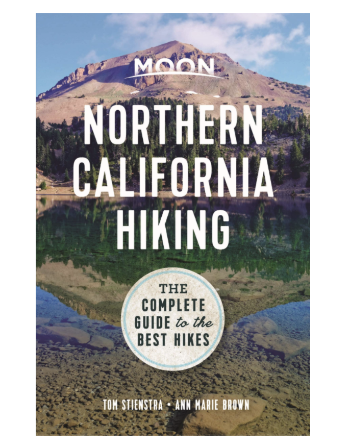 Moon Northern California Hiking: The Complete Guide to the Best Hikes, paperback
