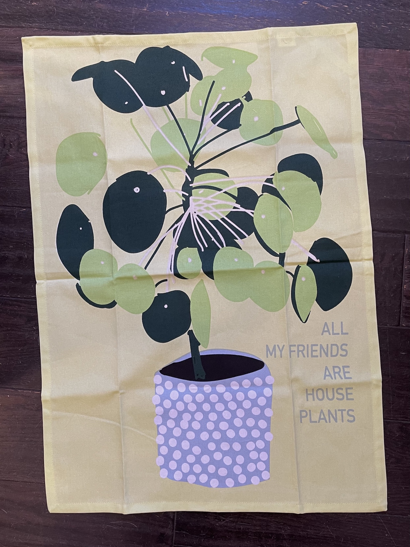 """""""All my Friends are House Plants,"""" Tea Towel"""