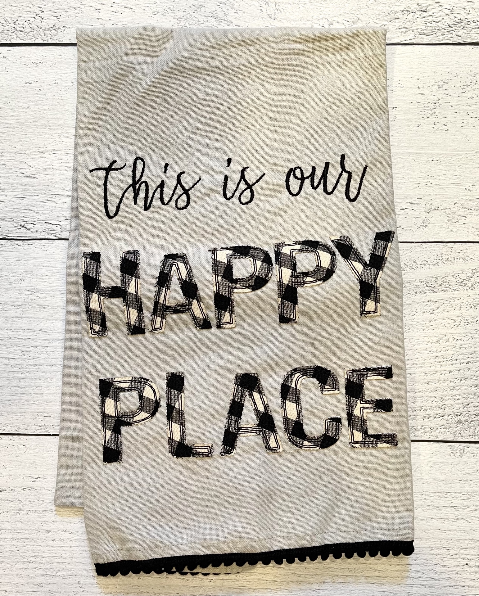 """""""Our Happy Place,"""" Embellished Tea Towel"""