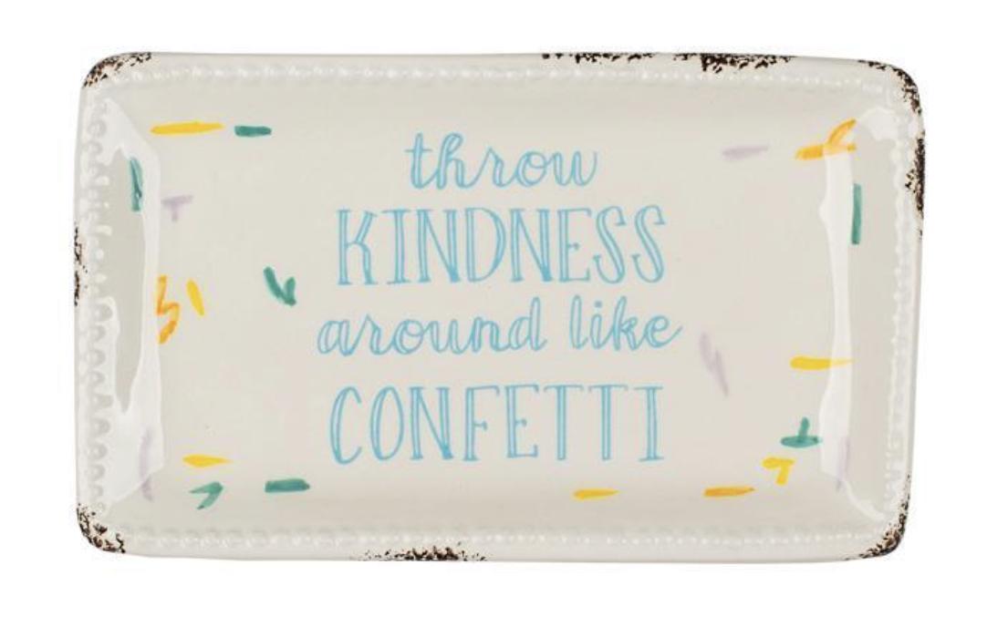 """Throw Kindness Around Like Confetti,"" Beaded Edge Trinket Dish"