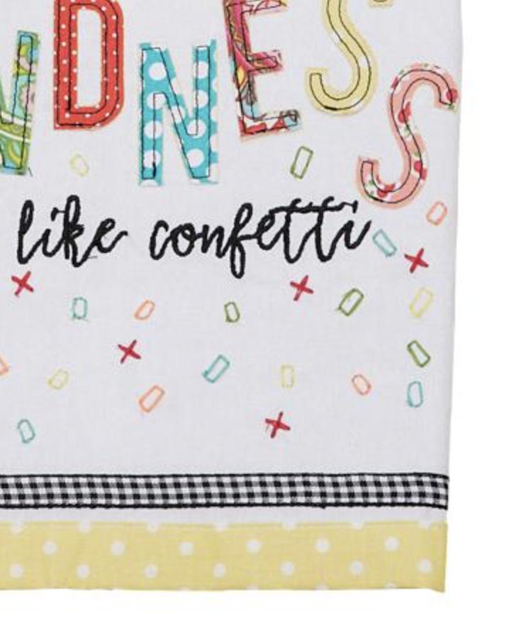 """Throw Kindness Around Like Confetti,"" Embellished Tea Towel"