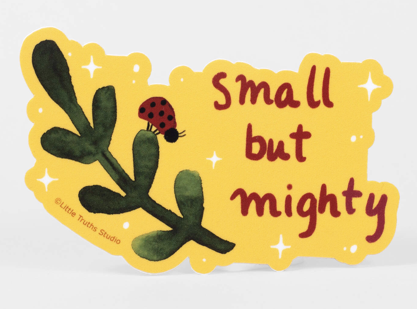 """""""Small but Mighty,"""" Sticker"""
