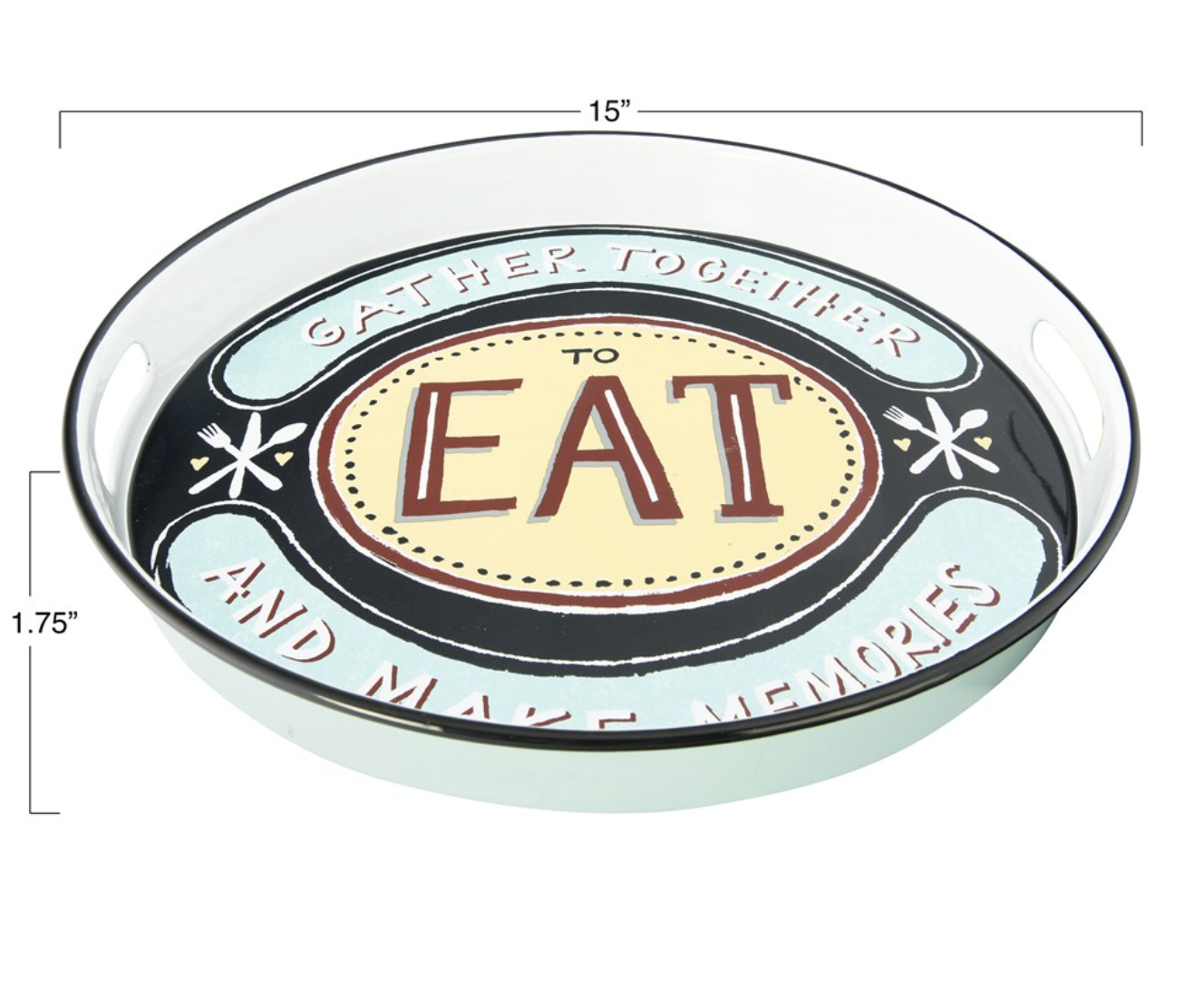 """""""Gather Together to Eat"""" Enameled Round Tray with Handles"""