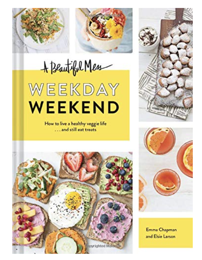 A Beautiful Mess Weekday Weekend: How to Live a Veggie Life ...and Still Eat Treats