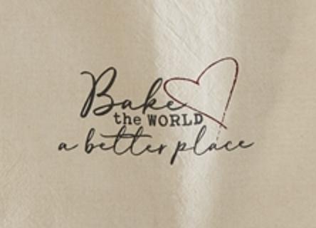 """""""Bake the World a Beautiful Place,"""" Tea Towel"""