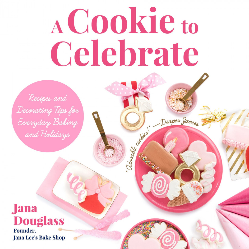 A Cookie to Celebrate: Recipes and Decorating Tips for Everyday Baking and Holidays