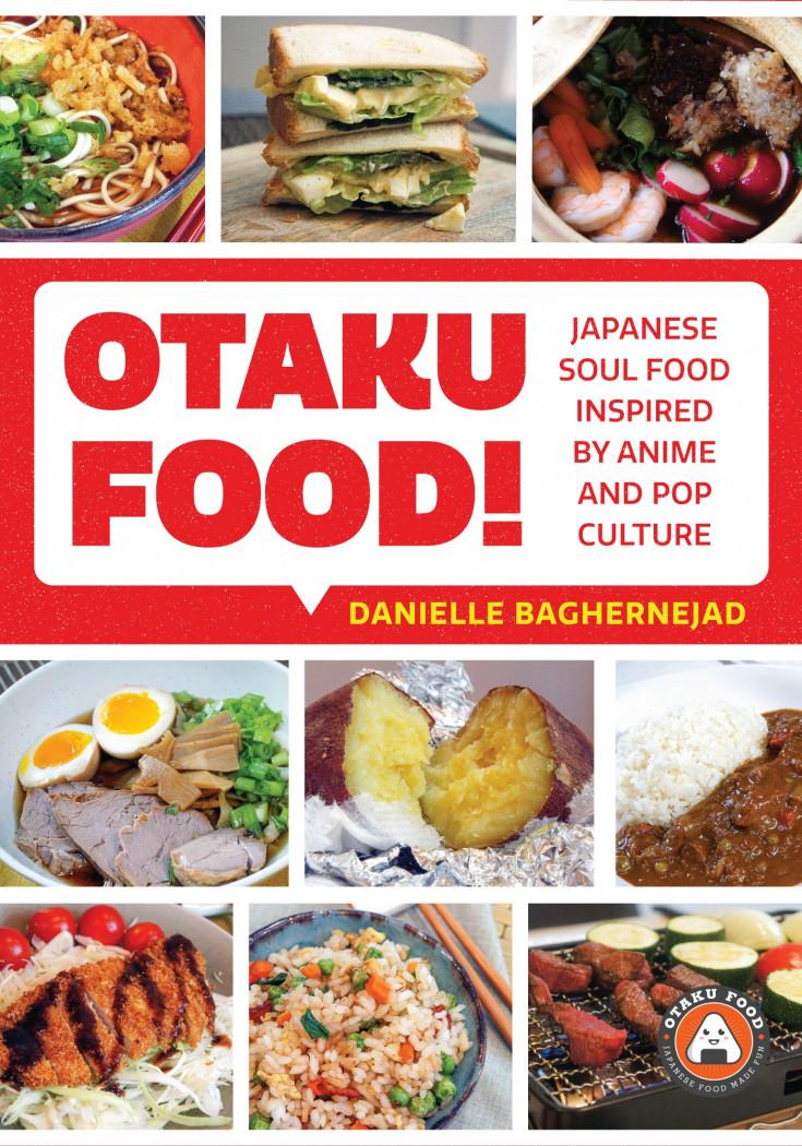 Otaku Food! Japanese Soul Food Inspired by Anime & Pop Culture