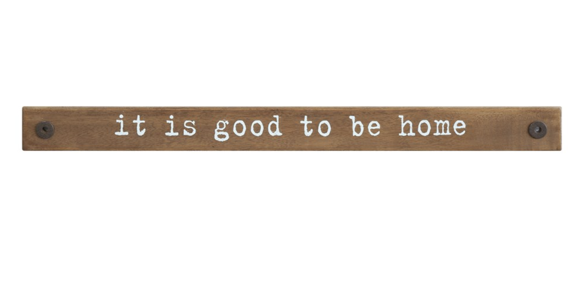 """""""it is good to be home"""" Wooden Wall Sign, 36""""x3"""""""
