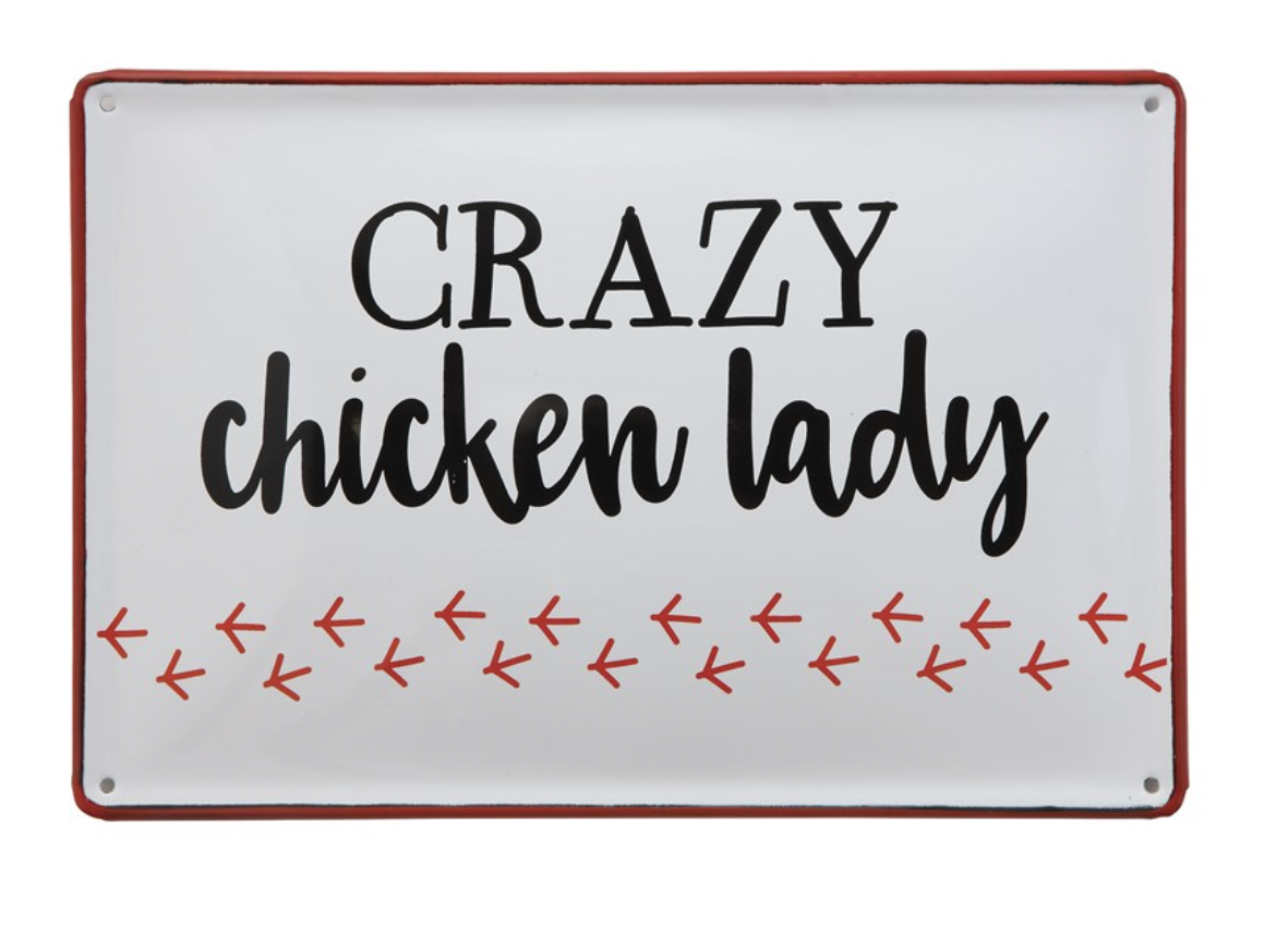 """""""Crazy Chicken Lady"""" Enameled Sign"""