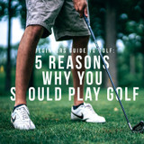 Beginners Guide to Golf: 5 Reasons why you SHOULD play Golf