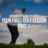 Beginners Guide to Golf: Your First Golf Lesson - Part 1