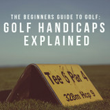 The Beginners Guide To Golf: Golf Handicaps Explained | GolfBox