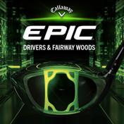 NEW Callaway Epic Drivers & Fairway Woods