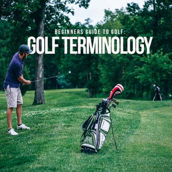 Beginners Guide to Golf: Golf Terminology