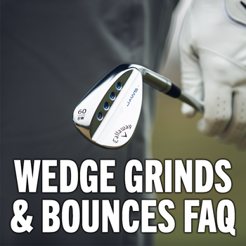 Choosing the correct wedge bounce and grind? FAQ