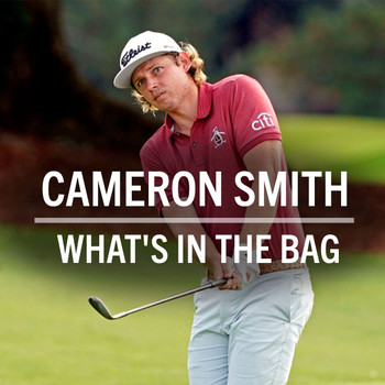 Cameron Smith What's in the Bag? (2021)