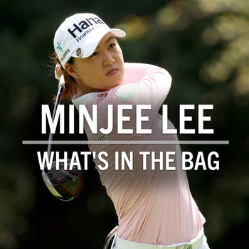 Minjee Lee What's in the Bag? (2021)